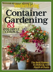 Southern Living Container Gardening - Issue# 1 - TI Media Solutions Inc magazine