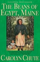 The Beans of Egypt, Maine ebook by Carolyn Chute