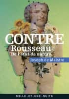 Contre Rousseau - De l'état de nature ebook by Joseph de Maistre