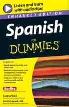 Spanish For Dummies, Enhanced Edition ebook by Susana Wald, Cecie Kraynak