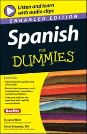 Spanish For Dummies, Enhanced Edition ebook by Susana Wald,Cecie Kraynak
