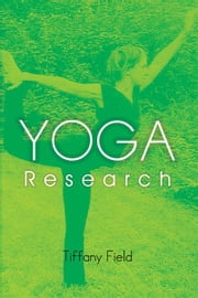 YOGA Research ebook by Tiffany Field