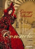 Consuelo I. rész ebook by George Sand