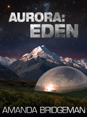 Aurora: Eden (Aurora 5) ebook by Amanda Bridgeman