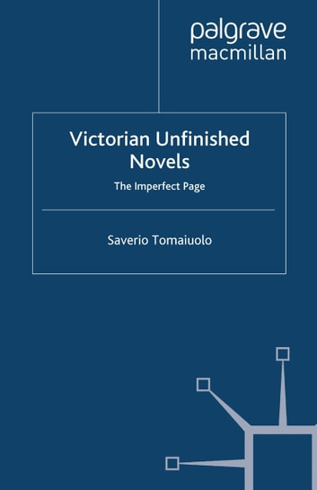 Victorian Unfinished Novels - The Imperfect Page ebook by S. Tomaiuolo