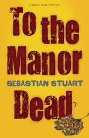 To the Manor Dead ebook by Sebastian Stuart