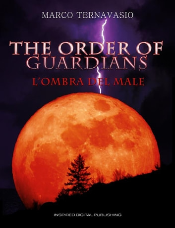 The Order of Guardians - L'Ombra del Male ebook by Marco Ternavasio