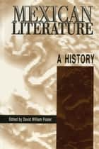 Mexican Literature - A History ebook by David William Foster