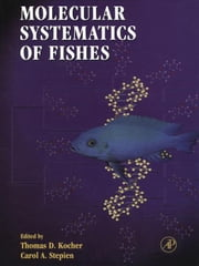 Molecular Systematics of Fishes ebook by Kocher, Thomas D.