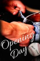 Opening Day (Southern Jersey Shores #1) ebook by Alexis Woods