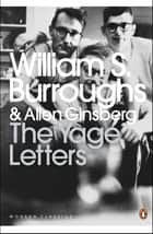 The Yage Letters - Redux ebook by Allen Ginsberg, Oliver Harris, William S. Burroughs