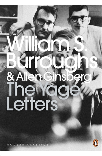 The Yage Letters - Redux ebook by Allen Ginsberg,William S. Burroughs
