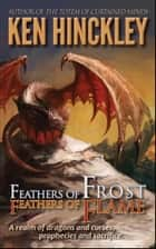 Feathers of Frost, Feathers of Flame ebook by Ken Hinckley