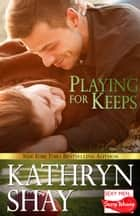 Playing For Keeps ebook by Kathryn Shay
