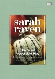 The Great Vegetable Plot ebook by Sarah Raven,Jonathan Buckley