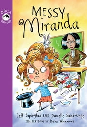 Messy Miranda ebook by Jeff Szpirglas,Danielle Saint-Onge