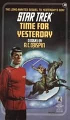 Time For Yesterday ebook by A.C. Crispin