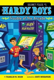 Trouble at the Arcade ebook by Franklin W. Dixon,Scott Burroughs