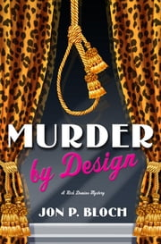 Murder by Design - A Rick Domino Mystery ebook by Jon P. Bloch