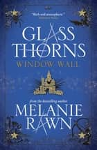 Window Wall ebook by Melanie Rawn