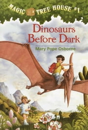Magic Tree House #1: Dinosaurs Before Dark ebook by Mary Pope Osborne,Sal Murdocca
