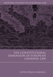 The Constitutional Dimension of European Criminal Law ebook by Ester Herlin-Karnell