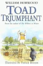 Toad Triumphant ebook by William Horwood, Patrick Benson