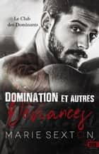 Domination et autres déviances - Le Club des Dominants, T1 ebook by Marie Sexton