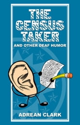 The Census Taker and Other Deaf Humor ebook by Adrean Clark