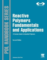 Reactive Polymers Fundamentals and Applications - A Concise Guide to Industrial Polymers ebook by Johannes Karl Fink