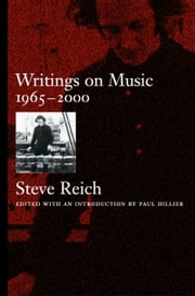 Writings on Music, 1965-2000 ebook by Steve Reich,Paul Hillier