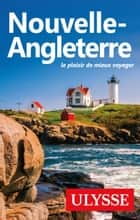 Nouvelle-Angleterre ebook by Collectif Ulysse