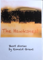 The Hawksnest - Short stories by Ronald Grant ebook by Ronald Grant