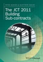 The JCT 2011 Building Sub-contracts ebook by Peter Barnes, Matthew Davies