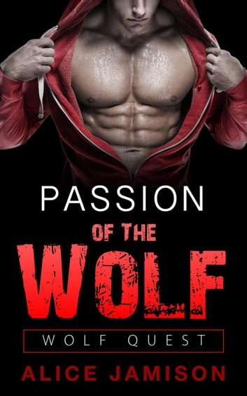 Wolf Quest: Passion Of The Wolf Book 2 - Wolf Quest, #2 ebook by Alice Jamison