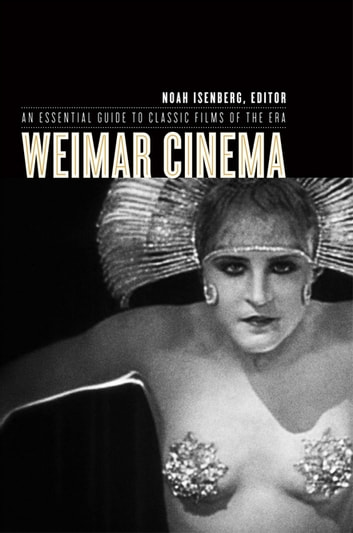 Weimar Cinema - An Essential Guide to Classic Films of the Era eBook by