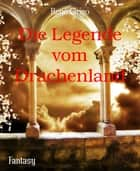 Die Legende vom Drachenland ebook by René Grigo