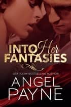 Into Her Fantasies ebook by Angel Payne