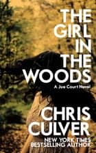 The Girl in the Woods ebook by Chris Culver