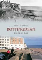 Rottingdean Through Time ebook by Douglas d'Enno