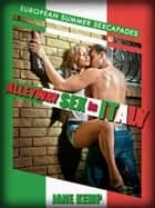 Alleyway Sex In Italy: A Public Sex Short (European Summer Sexcapades 4) ebook by Jane Kemp