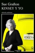 Kinsey y yo ebook by Sue Grafton, Victoria Ordóñez