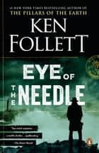 Eye of the Needle - A Novel 電子書 by Ken Follett