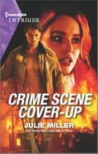 Crime Scene Cover-Up ebook by Julie Miller
