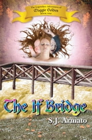 The If Bridge ebook by S.J. Armato