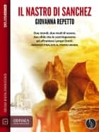 Il Nastro di Sanchez ebook by Giovanna Repetto, Silvio Sosio