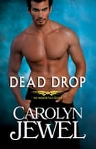 Dead Drop - A My Immortals Series Novel ebook by Carolyn Jewel