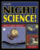 Explore Night Science! - With 25 Great Projects ebook by Cindy Blobaum, Bryan Stone