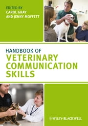 Handbook of Veterinary Communication Skills ebook by Carol Gray,Jenny Moffett