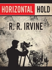 Horizontal Hold ebook by Robert R. Irvine,Richard Waterhouse